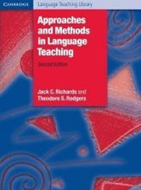 Approaches and Methods in Language Teaching by Richards, Jack C., Rodgers, and Theodore S.
