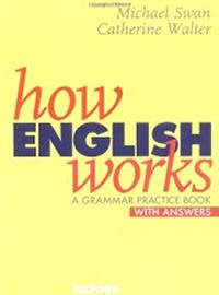 How English Works by Michael Swan and Catherine Walter