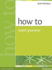 How to Teach Grammar by Scott Thornbury