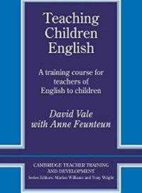 Teaching Children English by David Vale with Anne Feunteun