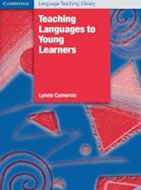 Teaching Languages to Young Learners by Lynne Cameron