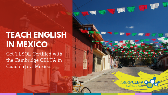 CELTA Mexico Get TESOL Certified and teach English