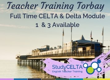 Full time CELTA and Delta courses available in Torbay