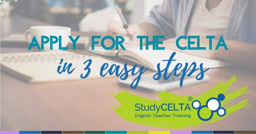 Apply for the CELTA in 3 Easy Steps
