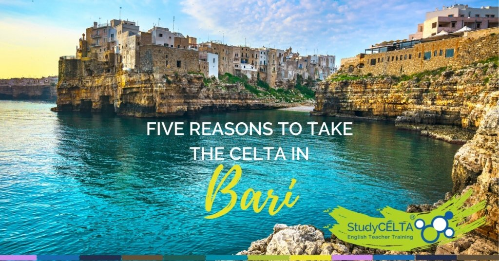 Five Reasons to Take the CELTA in Bari
