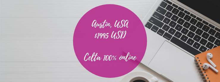 CELTA 100% Online hosted via the Austin CELTA centre