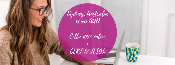 CELTA 100% Online hosted via the Sydney centre plus CELTA IV TESOL