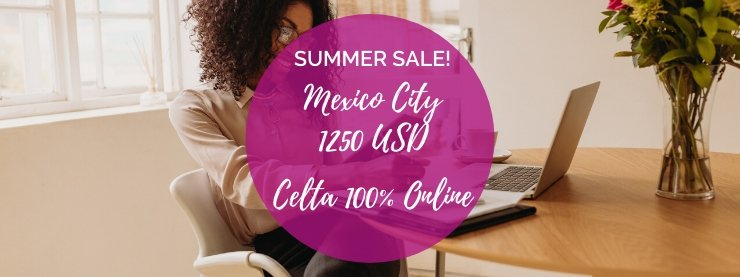 Special Offer: CELTA 100% Online - Mexico City, Mexico